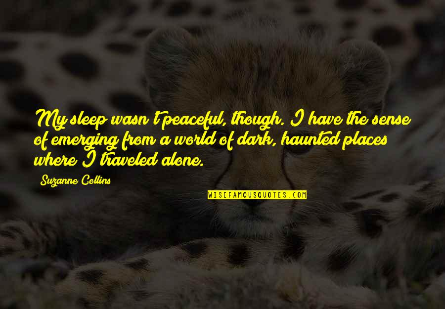 Weezy Jefferson Quotes By Suzanne Collins: My sleep wasn't peaceful, though. I have the