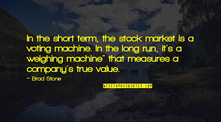 Weighing Machine Quotes By Brad Stone: In the short term, the stock market is
