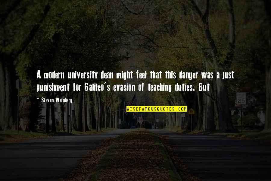 Weinberg Steven Quotes By Steven Weinberg: A modern university dean might feel that this