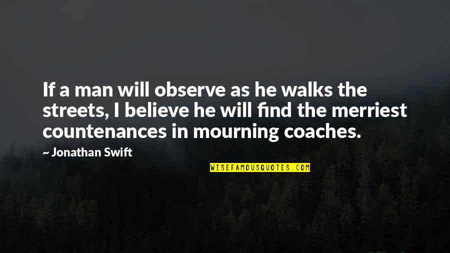 Weird Al Yankovic Song Quotes By Jonathan Swift: If a man will observe as he walks