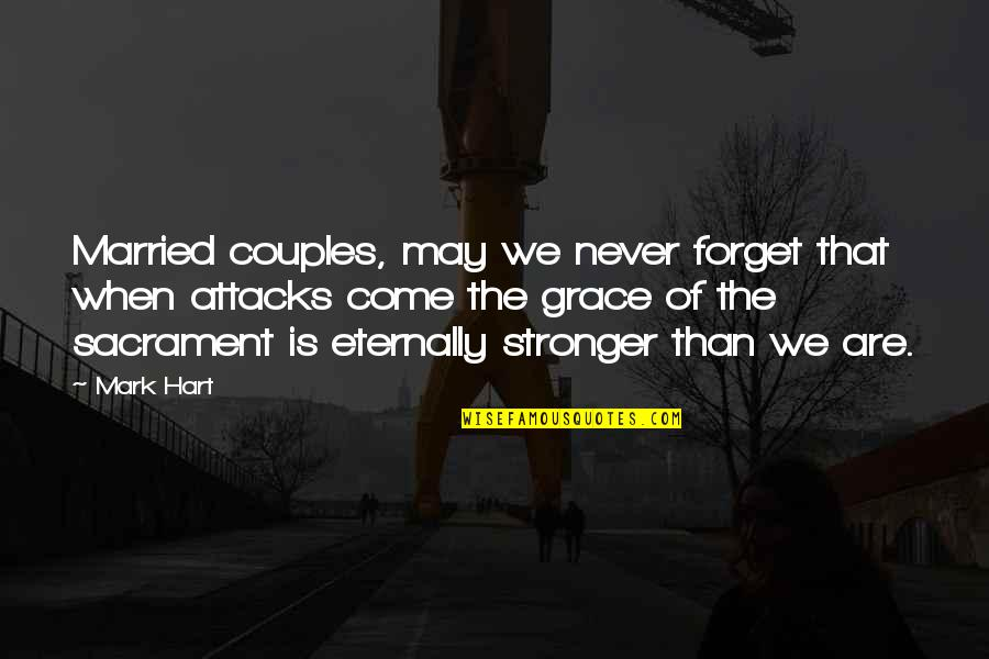 Weird Love Connection Quotes By Mark Hart: Married couples, may we never forget that when