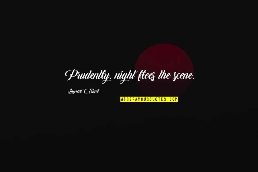 Weirdberries Quotes By Laurent Binet: Prudently, night flees the scene.