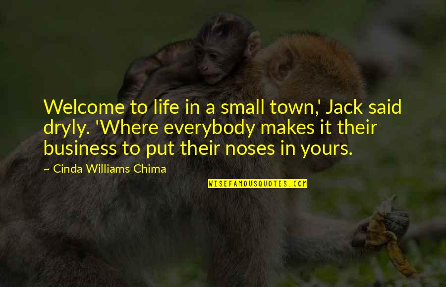 Welcome Into My Life Quotes By Cinda Williams Chima: Welcome to life in a small town,' Jack