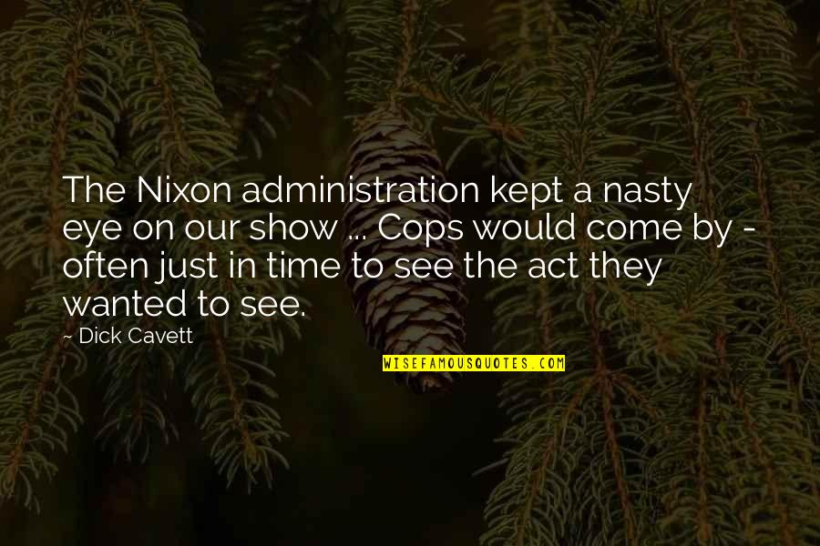 Welcoming New Month Quotes By Dick Cavett: The Nixon administration kept a nasty eye on