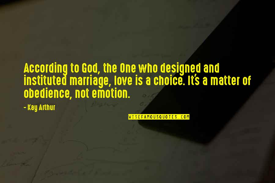Welcoming New Month Quotes By Kay Arthur: According to God, the One who designed and