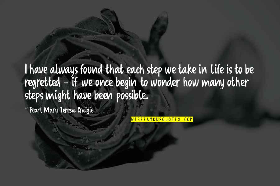 We'll Always Have Each Other Quotes By Pearl Mary Teresa Craigie: I have always found that each step we