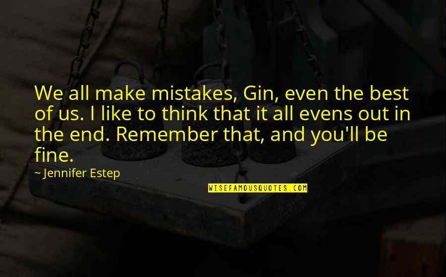 We'll Make It Quotes By Jennifer Estep: We all make mistakes, Gin, even the best