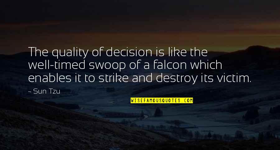 Well Timed Quotes By Sun Tzu: The quality of decision is like the well-timed
