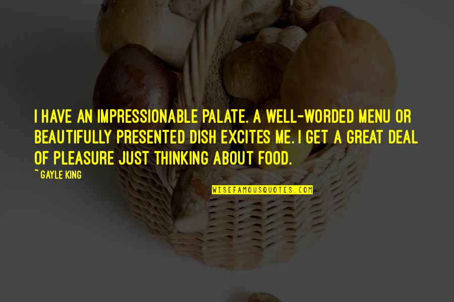 Well Worded Quotes By Gayle King: I have an impressionable palate. A well-worded menu