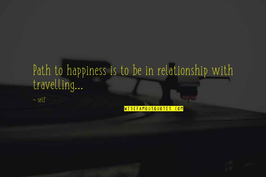 Wells Fargo Insurance Quotes By Self: Path to happiness is to be in relationship