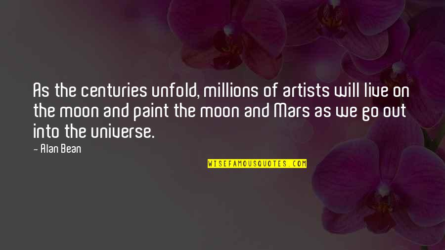 We'moon Quotes By Alan Bean: As the centuries unfold, millions of artists will
