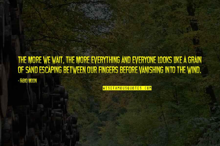 We'moon Quotes By Fabio Moon: The more we wait, the more everything and