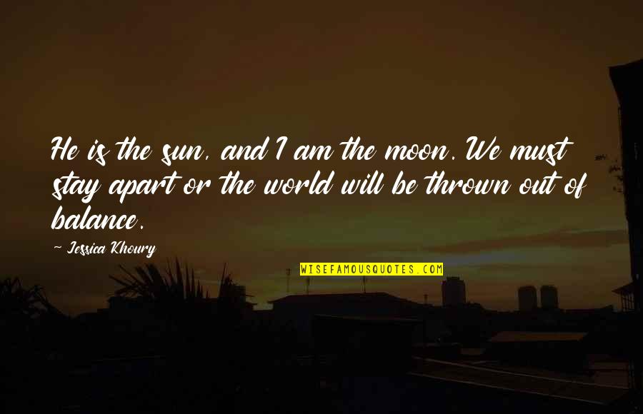 We'moon Quotes By Jessica Khoury: He is the sun, and I am the