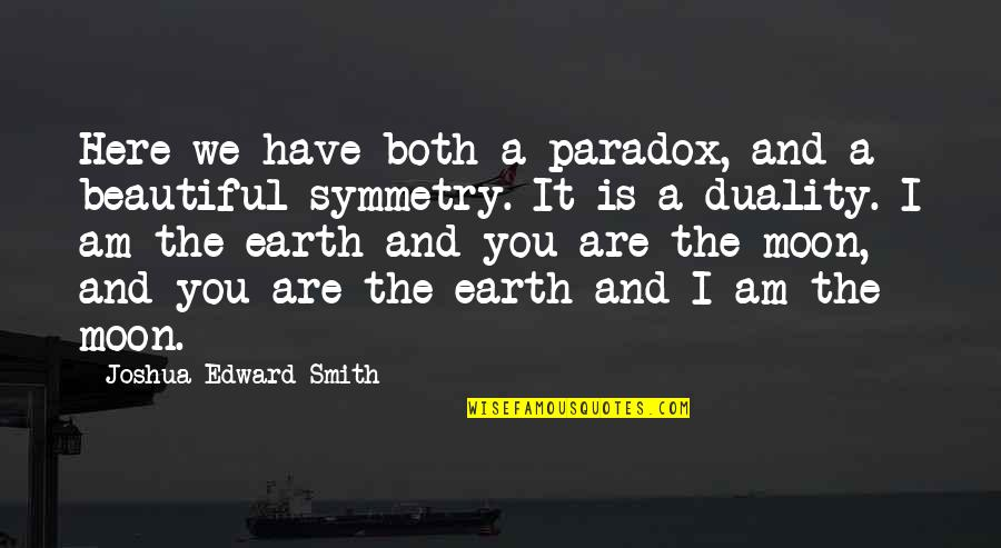 We'moon Quotes By Joshua Edward Smith: Here we have both a paradox, and a