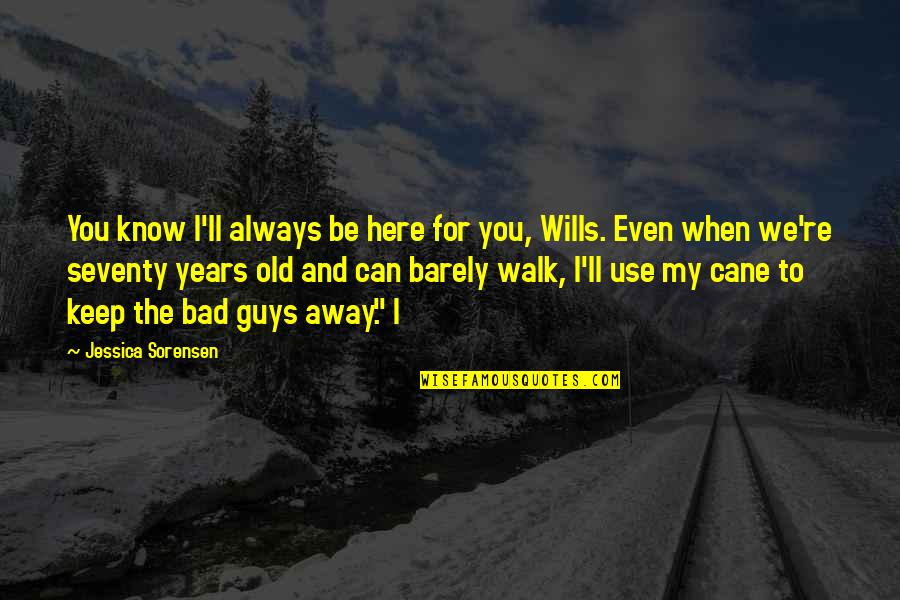 Were Here For You Quotes Top 57 Famous Quotes About Were Here For You