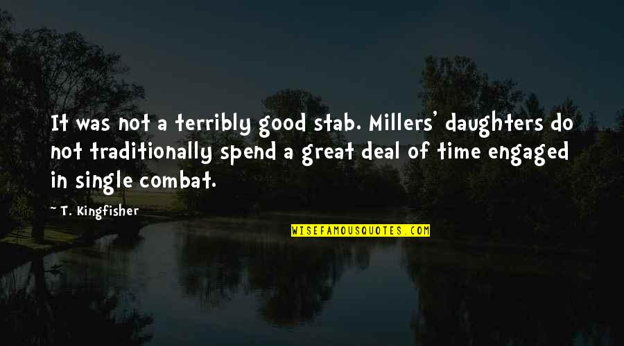 We're The Millers Best Quotes By T. Kingfisher: It was not a terribly good stab. Millers'