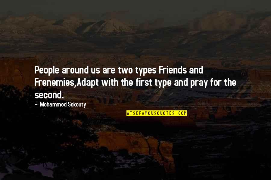 Were The Type Of Friends Quotes By Mohammed Sekouty: People around us are two types Friends and