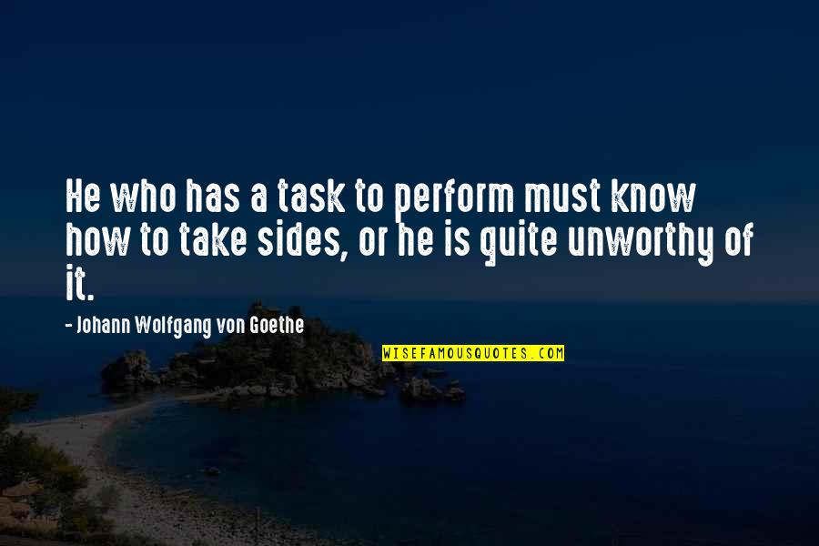 Werthers Candy Quotes By Johann Wolfgang Von Goethe: He who has a task to perform must