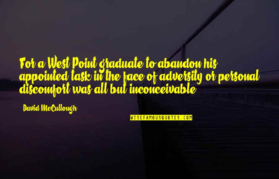 West Point Quotes By David McCullough: For a West Point graduate to abandon his