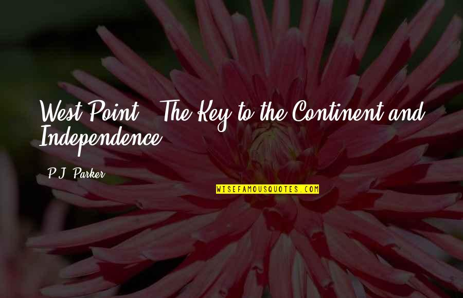 West Point Quotes By P.J. Parker: West Point - The Key to the Continent