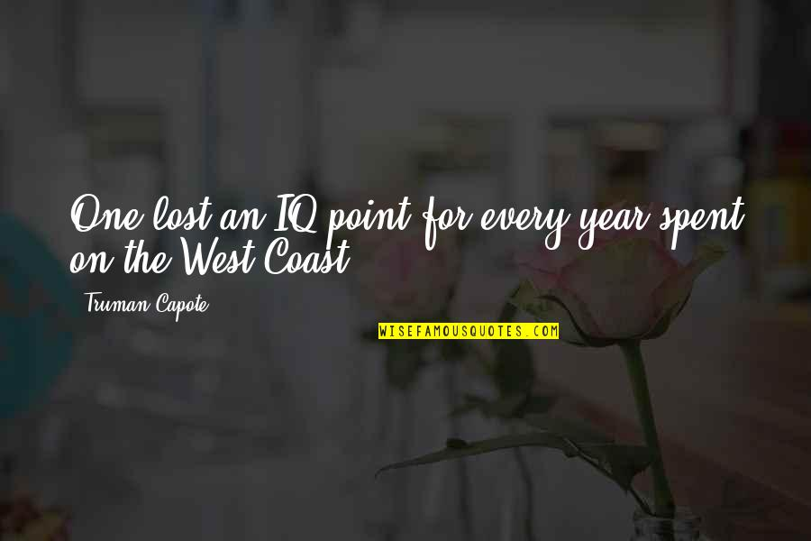 West Point Quotes By Truman Capote: One lost an IQ point for every year