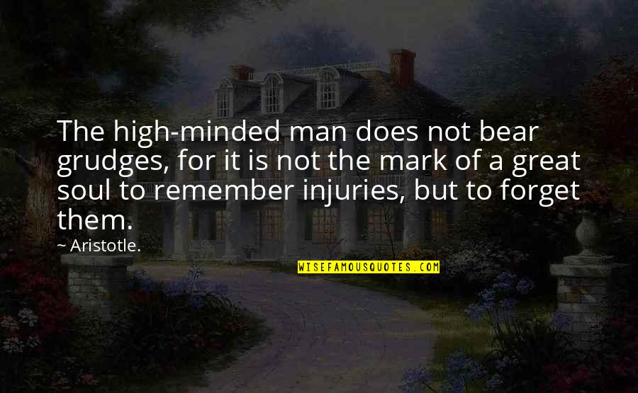 West Texas Quotes By Aristotle.: The high-minded man does not bear grudges, for