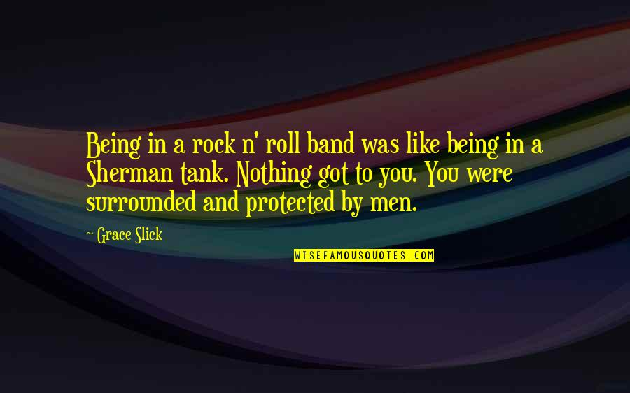 Westboro Baptist Church Quotes By Grace Slick: Being in a rock n' roll band was