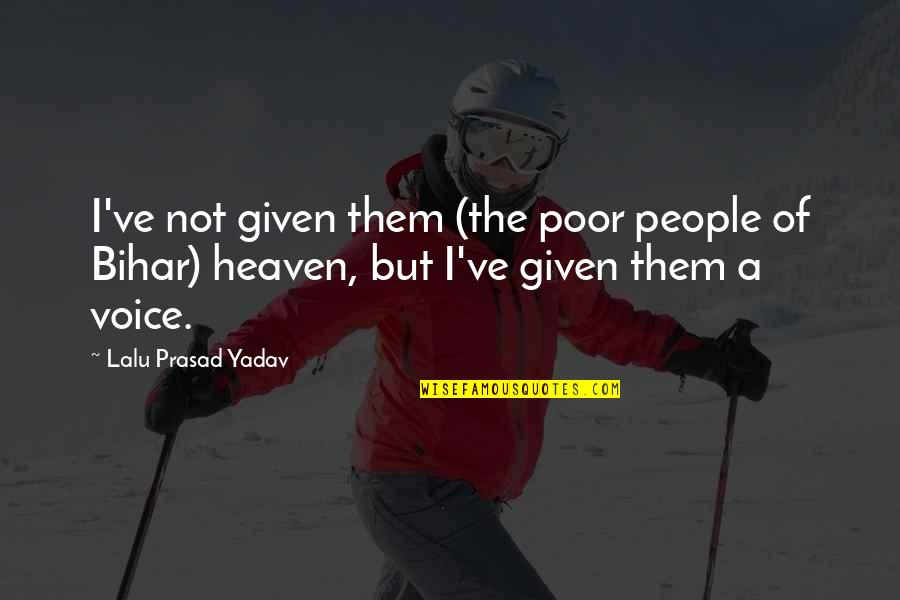 Westboro Baptist Church Quotes By Lalu Prasad Yadav: I've not given them (the poor people of