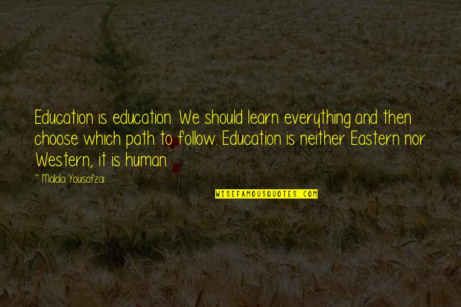 Western Education Quotes By Malala Yousafzai: Education is education. We should learn everything and