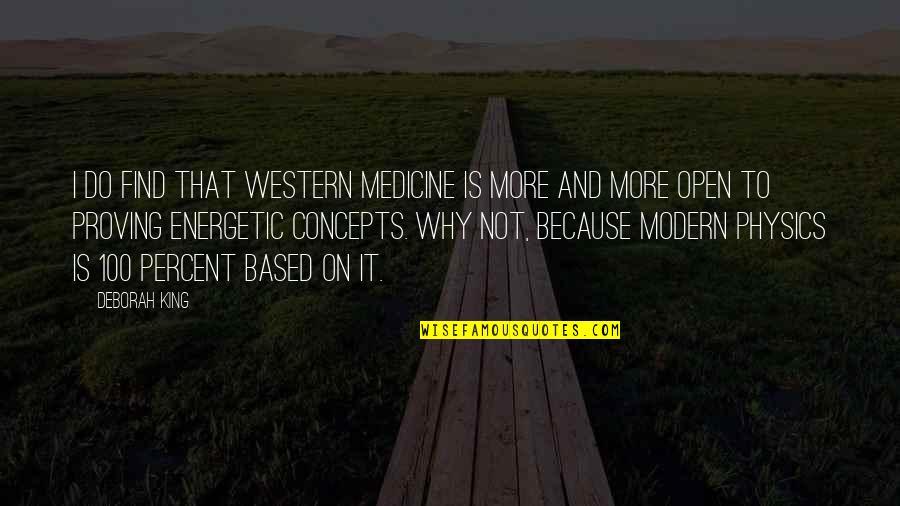 Western Medicine Quotes By Deborah King: I do find that Western medicine is more