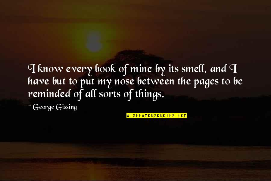 Western Medicine Quotes By George Gissing: I know every book of mine by its