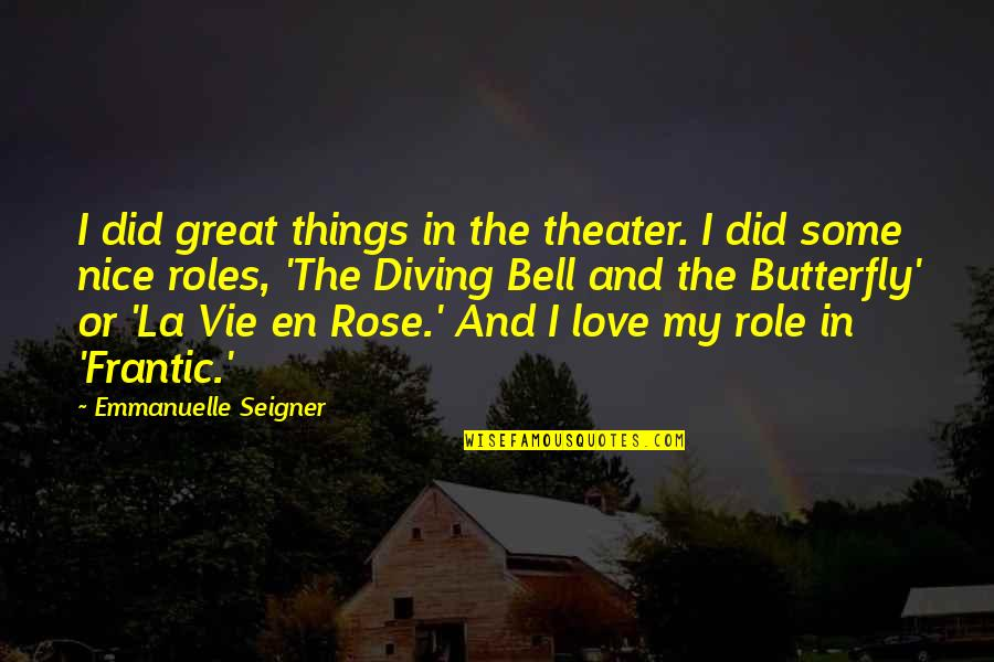 Western Saddle Quotes By Emmanuelle Seigner: I did great things in the theater. I