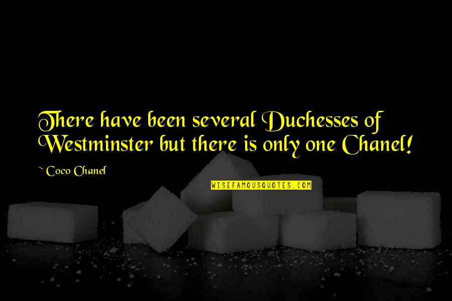 Westminster's Quotes By Coco Chanel: There have been several Duchesses of Westminster but