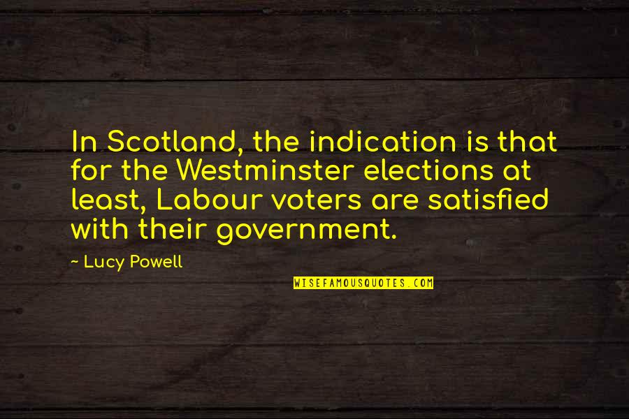 Westminster's Quotes By Lucy Powell: In Scotland, the indication is that for the