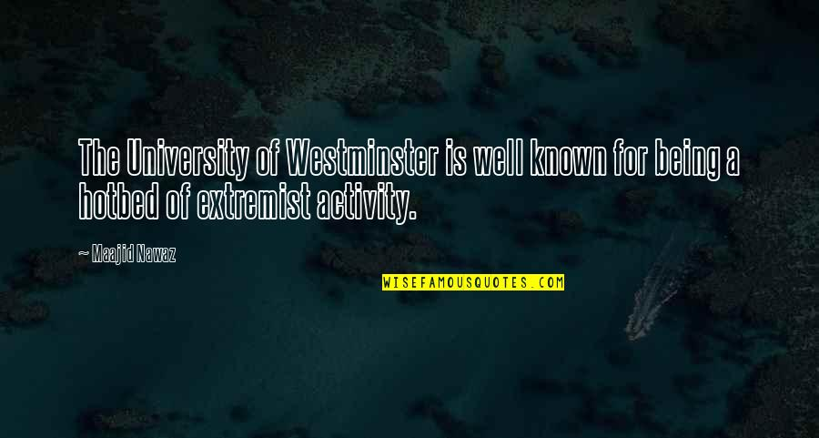 Westminster's Quotes By Maajid Nawaz: The University of Westminster is well known for