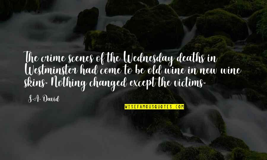 Westminster's Quotes By S.A. David: The crime scenes of the Wednesday deaths in