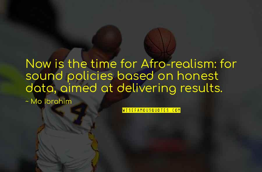 Westside Quotes By Mo Ibrahim: Now is the time for Afro-realism: for sound