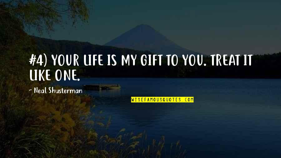 Wfc Stock Quotes By Neal Shusterman: #4) YOUR LIFE IS MY GIFT TO YOU.