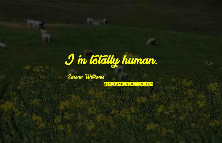 Wfc Stock Quotes By Serena Williams: I'm totally human.