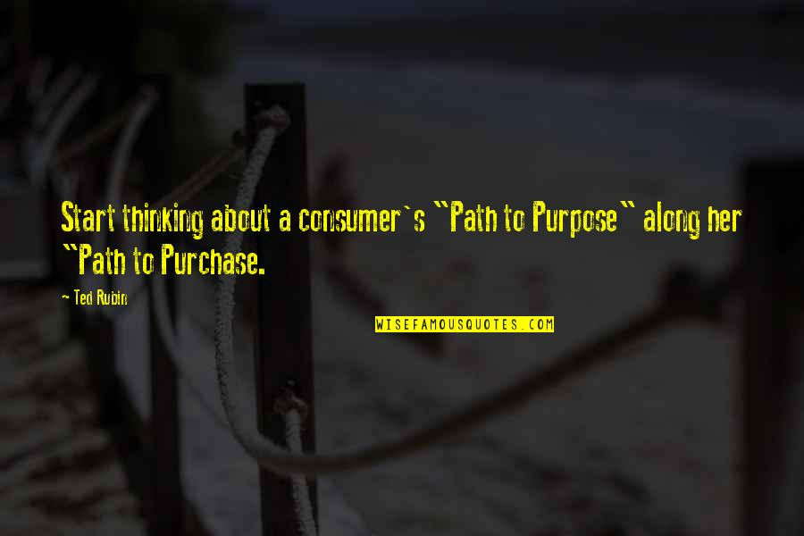 "Whale Rider Nanny Flowers Quotes By Ted Rubin: Start thinking about a consumer's ""Path to Purpose"""