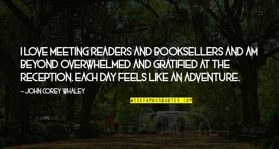 Whaley Quotes By John Corey Whaley: I love meeting readers and booksellers and am