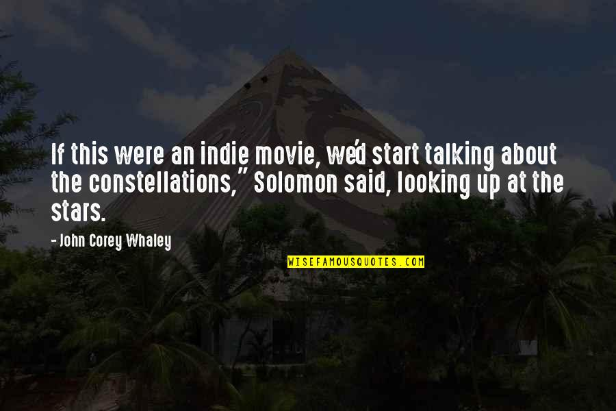 Whaley Quotes By John Corey Whaley: If this were an indie movie, we'd start