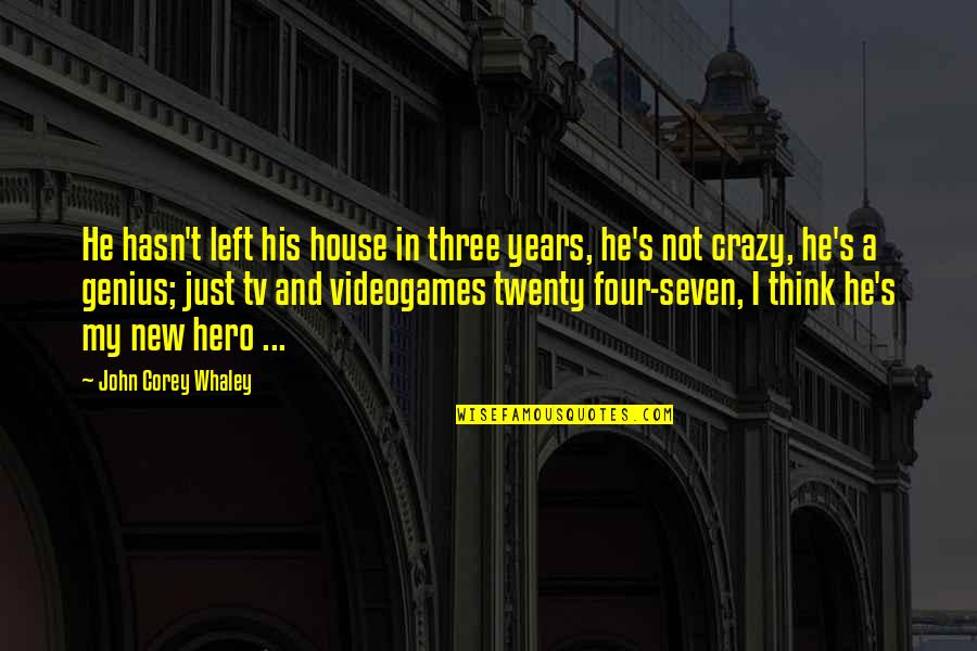 Whaley Quotes By John Corey Whaley: He hasn't left his house in three years,