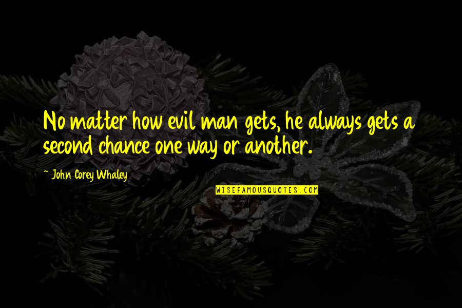Whaley Quotes By John Corey Whaley: No matter how evil man gets, he always