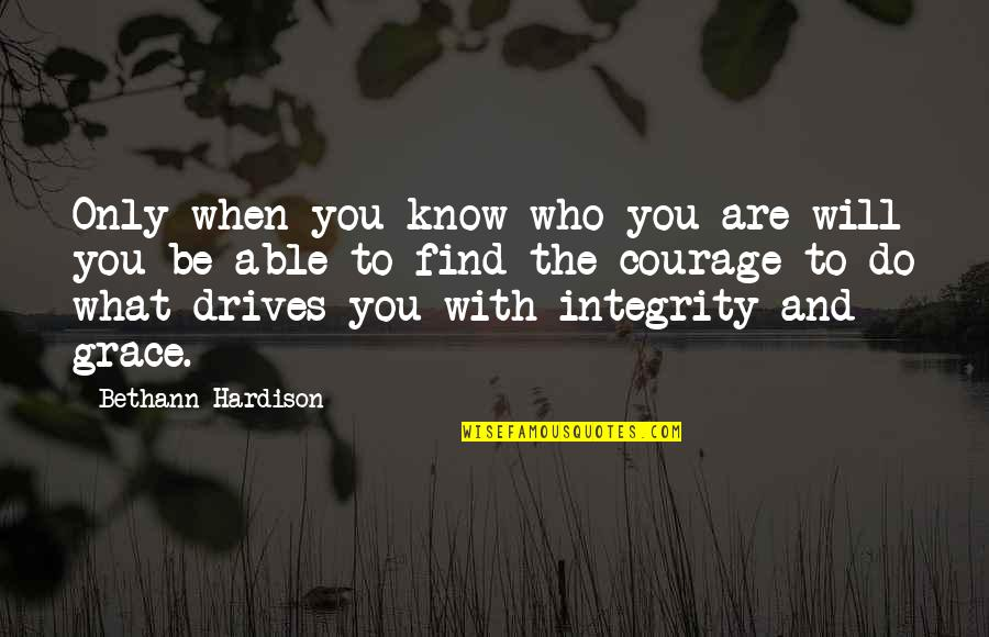 What Are American Quotes By Bethann Hardison: Only when you know who you are will