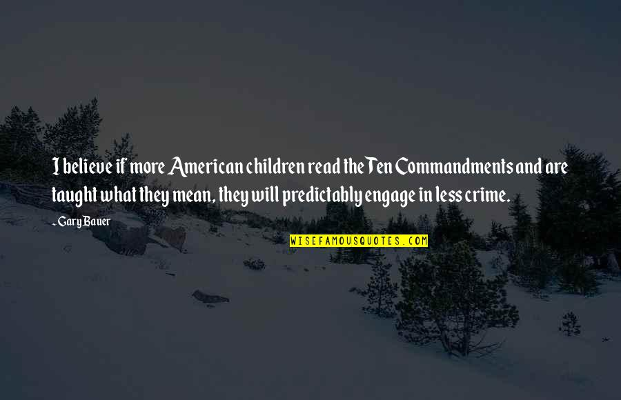 What Are American Quotes By Gary Bauer: I believe if more American children read the