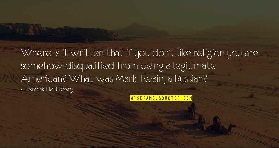What Are American Quotes By Hendrik Hertzberg: Where is it written that if you don't