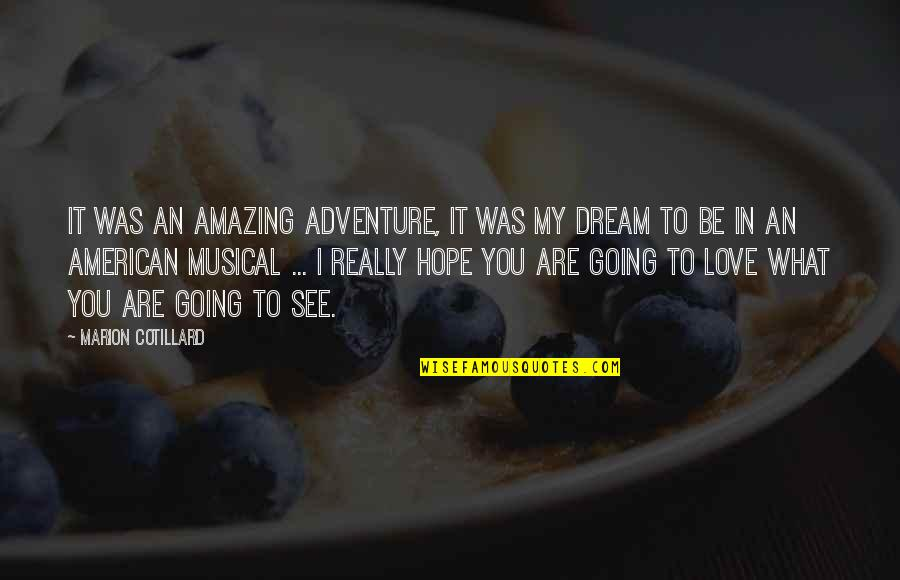 What Are American Quotes By Marion Cotillard: It was an amazing adventure, it was my