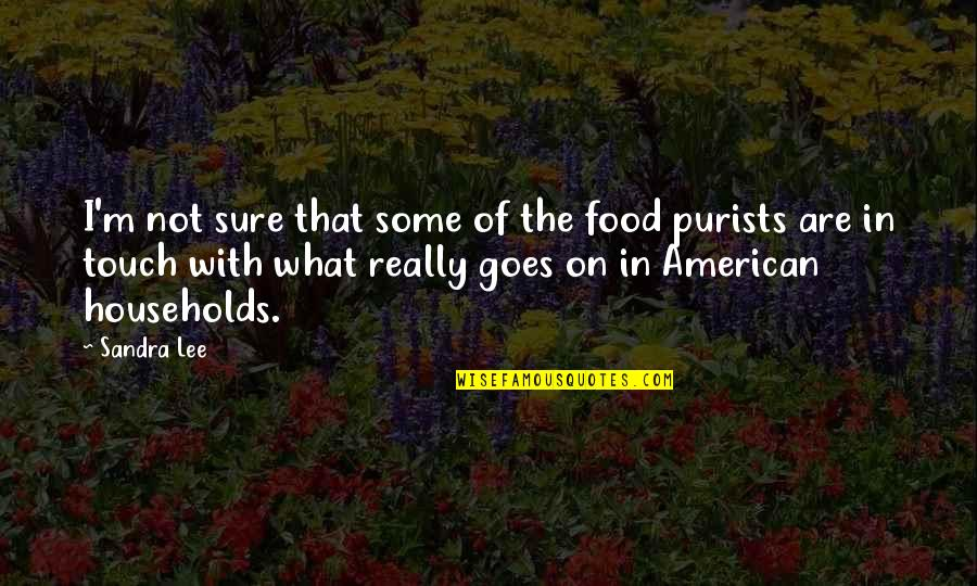 What Are American Quotes By Sandra Lee: I'm not sure that some of the food