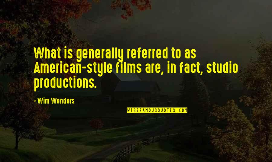 What Are American Quotes By Wim Wenders: What is generally referred to as American-style films